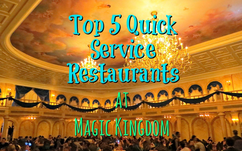 Magic Kingdom – Top 5 Quick Service Restaurants
