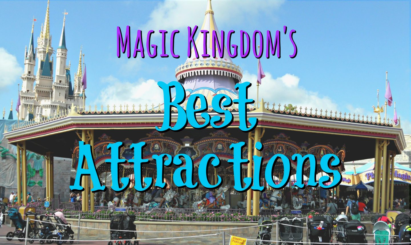 Magic Kingdom's Best Attractions