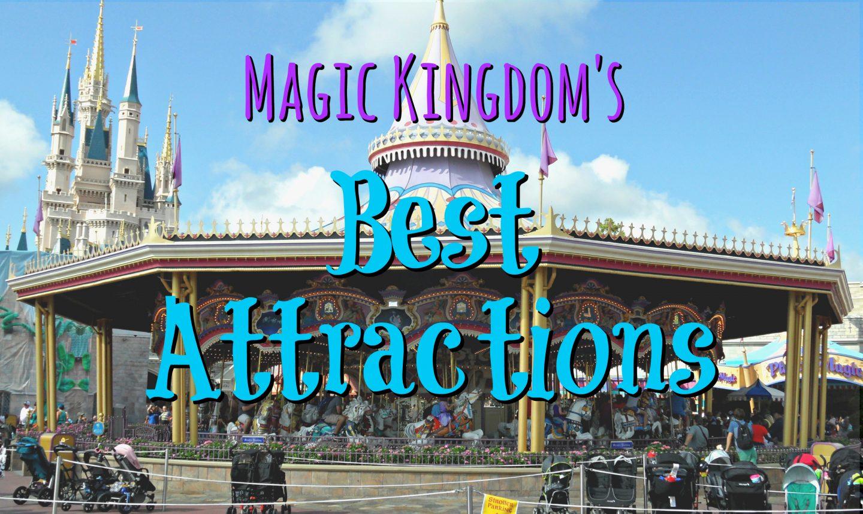 Magic Kingdom's Best Attractions