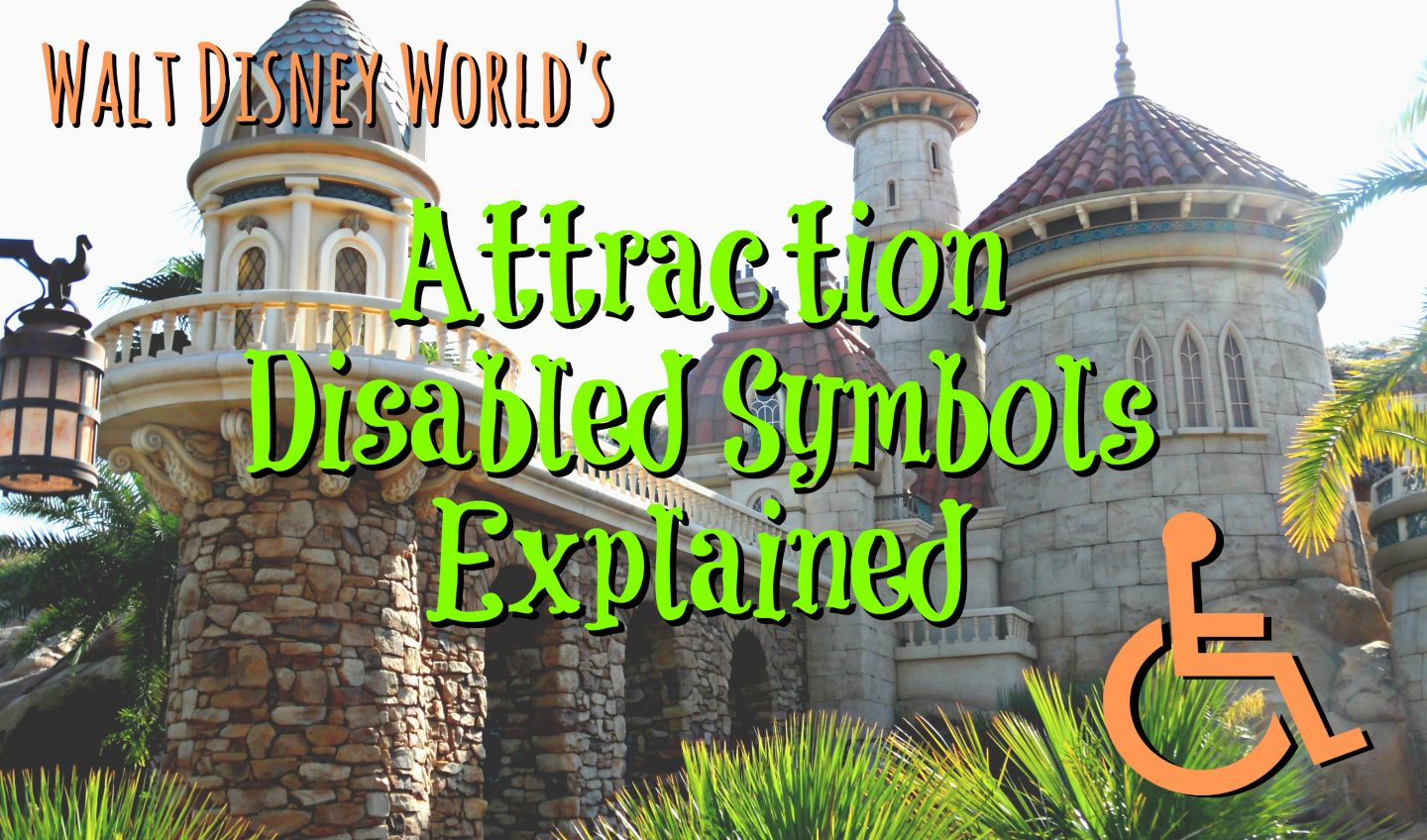 Disabled at Disney – Attraction Disabled Symbols Explained