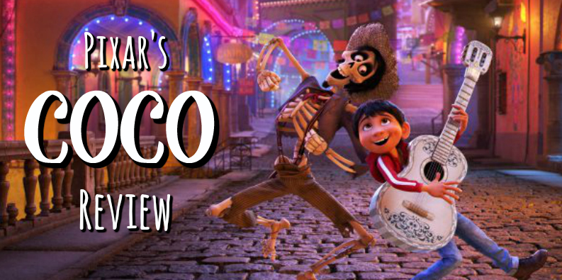 Pixar's COCO – A Review